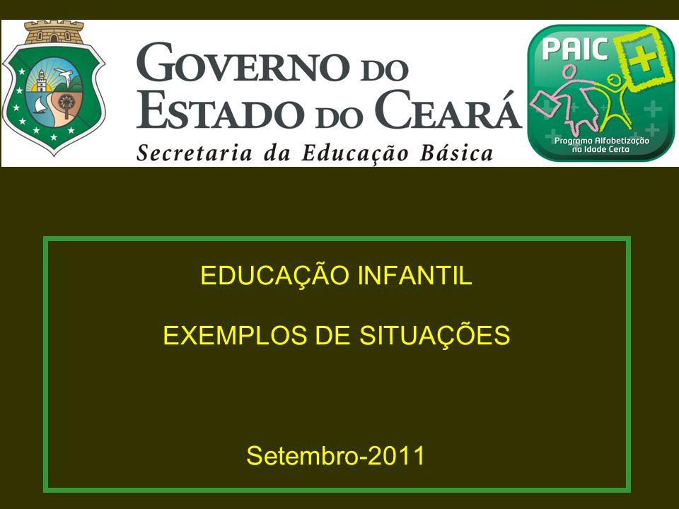 EDUCAÇÃO INFANTIL EXEMPLOS DE SITUAÇÕES Setembro-2011