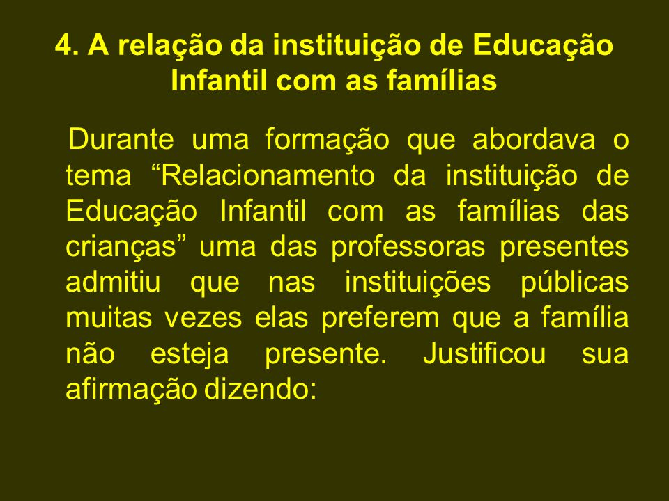 4. A relação da instituição de Educação Infantil com as famílias