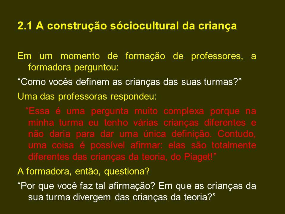 2.1 A construção sóciocultural da criança