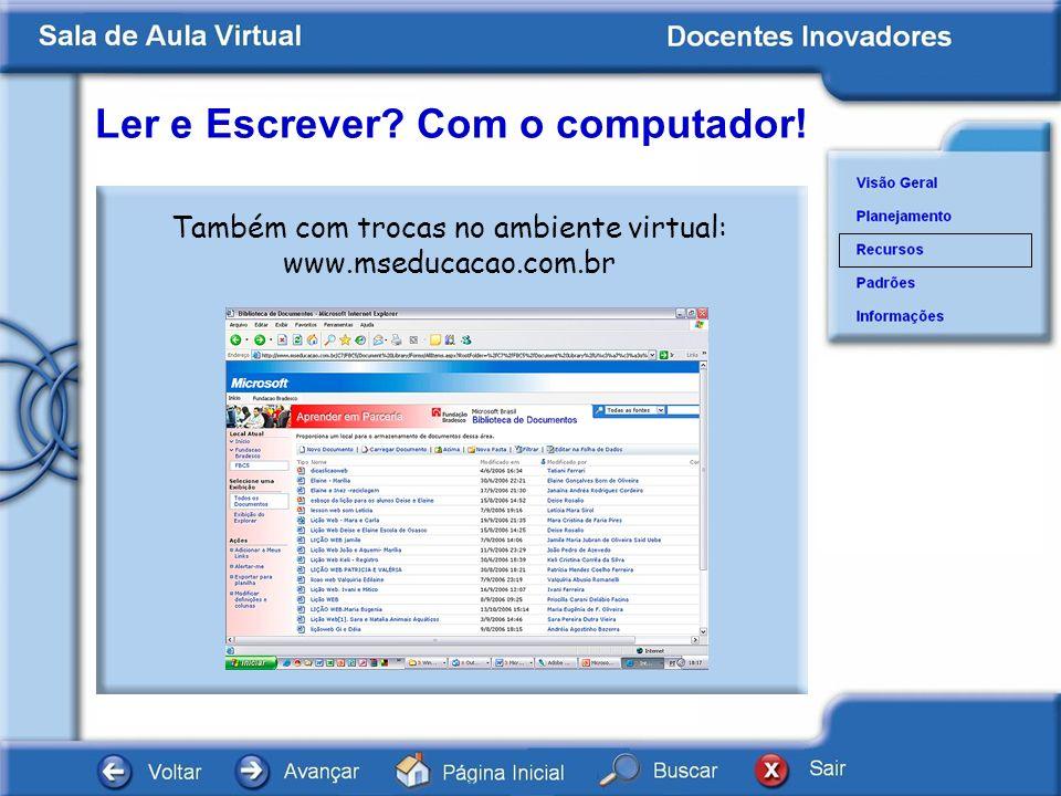 Também com trocas no ambiente virtual: www.mseducacao.com.br