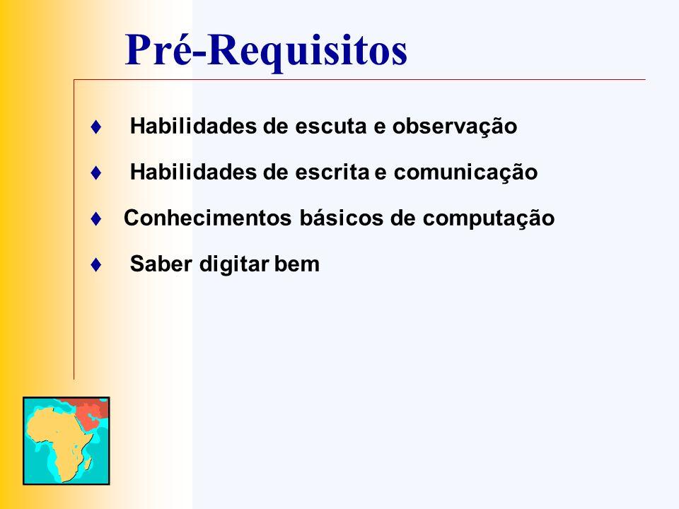 Pré-Requisitos Habilidades de escuta e observação