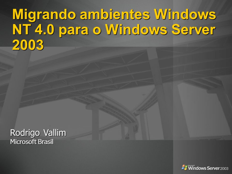 Migrando ambientes Windows NT 4.0 para o Windows Server 2003