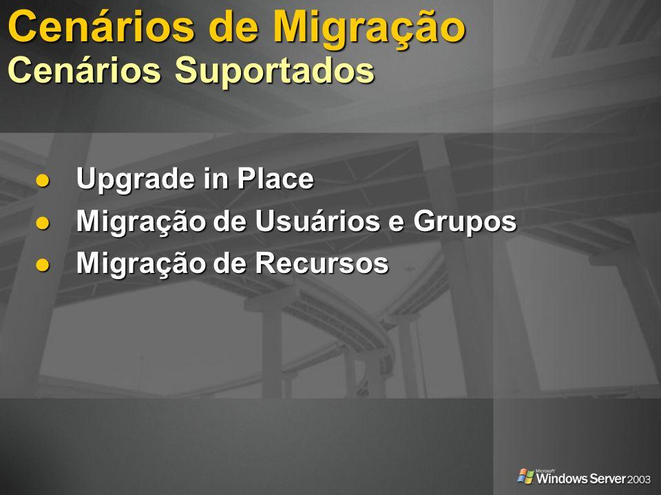 Cenários de Migração Cenários Suportados