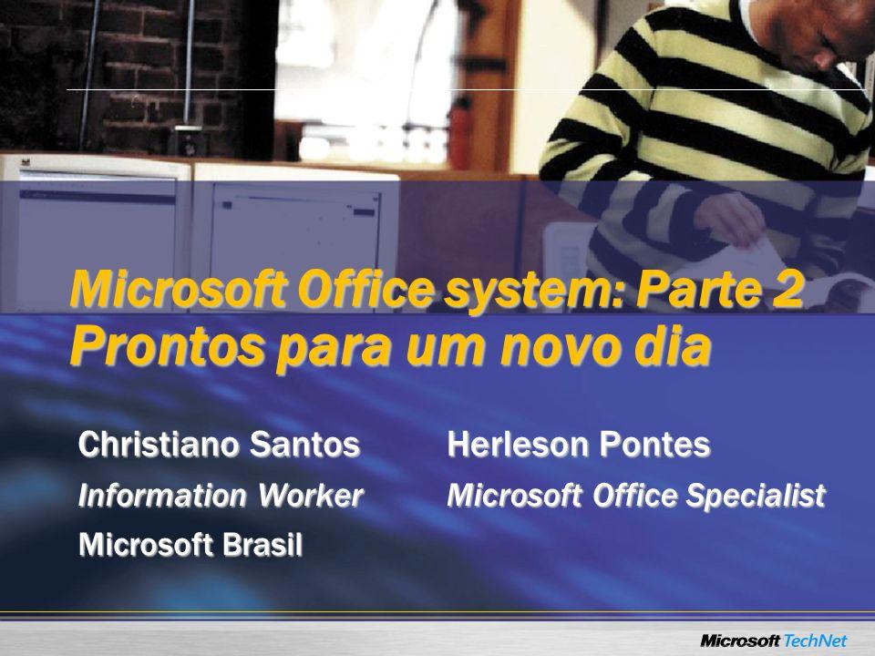 Microsoft Office system: Parte 2 Prontos para um novo dia