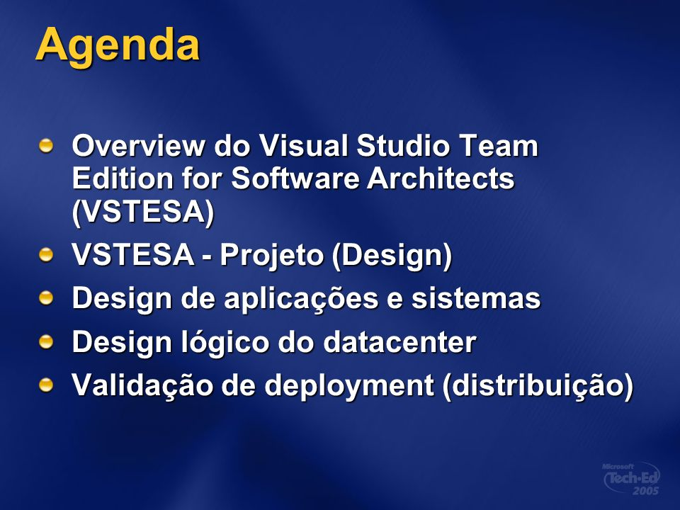 3/24/2017 7:59 AM Agenda. Overview do Visual Studio Team Edition for Software Architects (VSTESA) VSTESA - Projeto (Design)