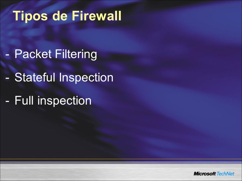 Tipos de Firewall - Packet Filtering Stateful Inspection