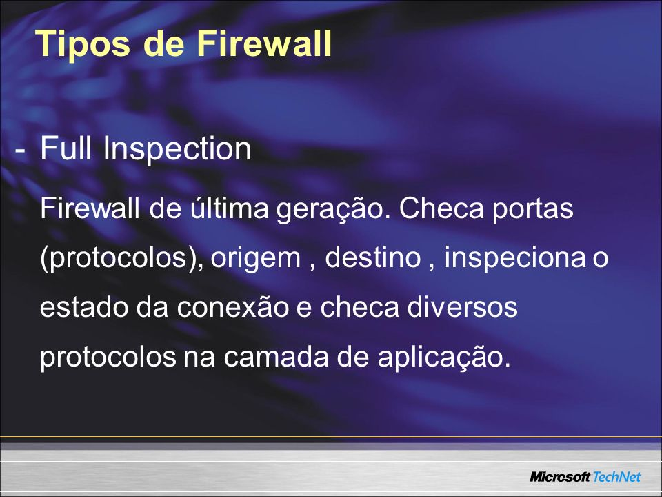 Tipos de Firewall - Full Inspection