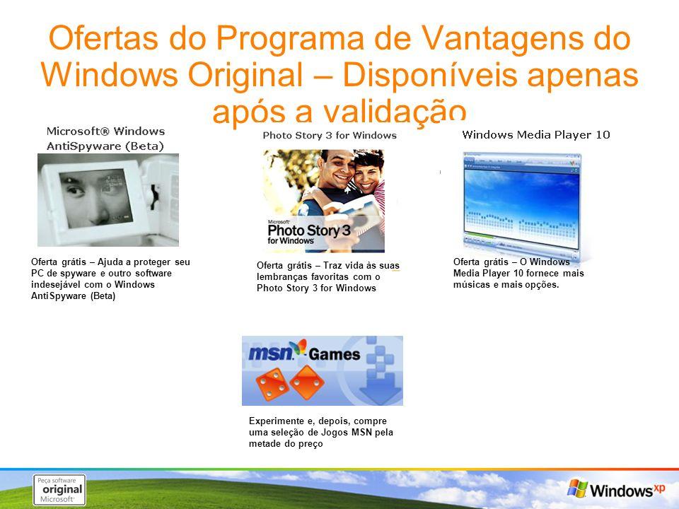 3/24/2017 7:59 AM Ofertas do Programa de Vantagens do Windows Original – Disponíveis apenas após a validação.