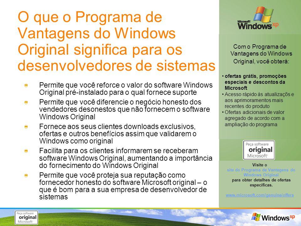 Com o Programa de Vantagens do Windows Original, você obterá: