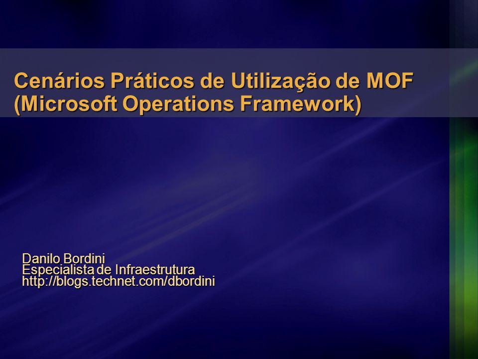 Cenários Práticos de Utilização de MOF (Microsoft Operations Framework)