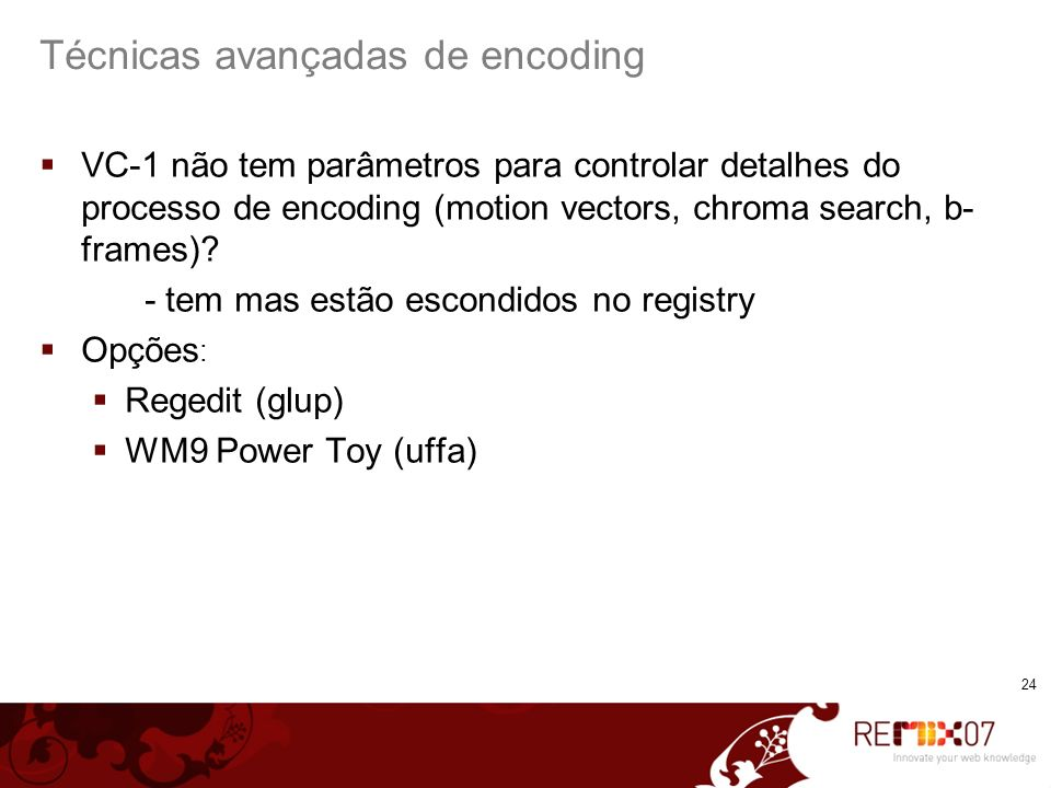 Técnicas avançadas de encoding