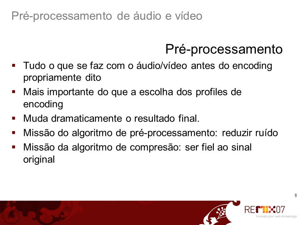 Pré-processamento de áudio e vídeo