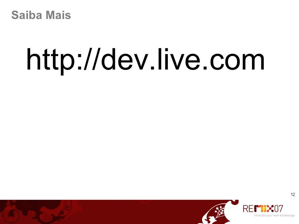 Saiba Mais http://dev.live.com