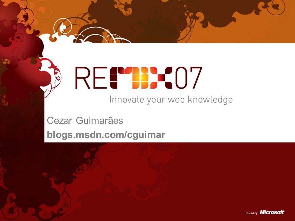 Cezar Guimarães blogs.msdn.com/cguimar