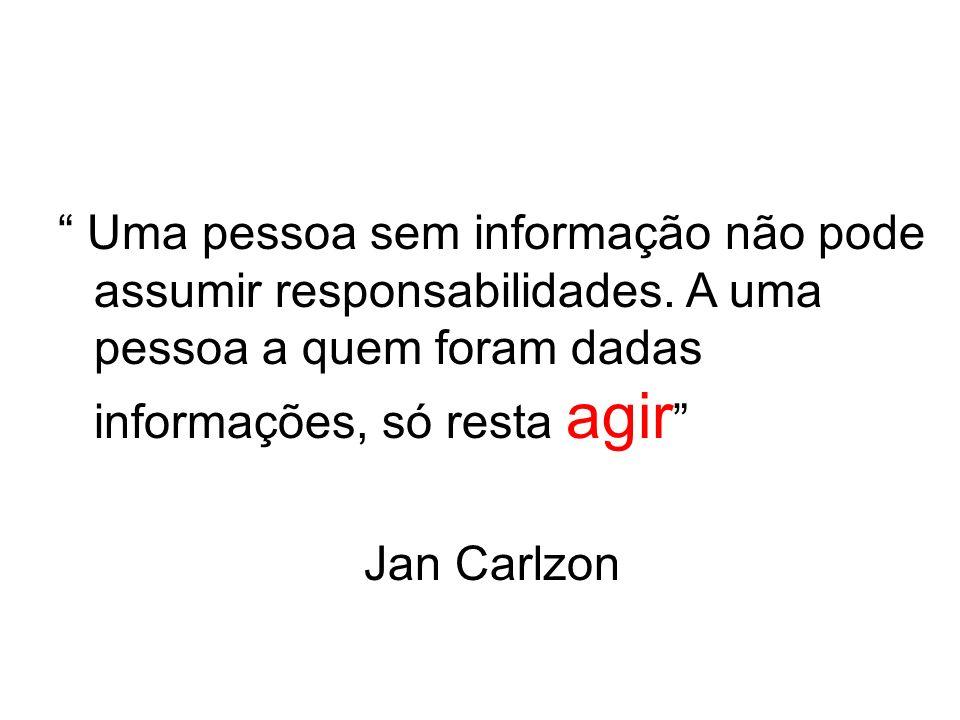 Uma pessoa sem informação não pode assumir responsabilidades