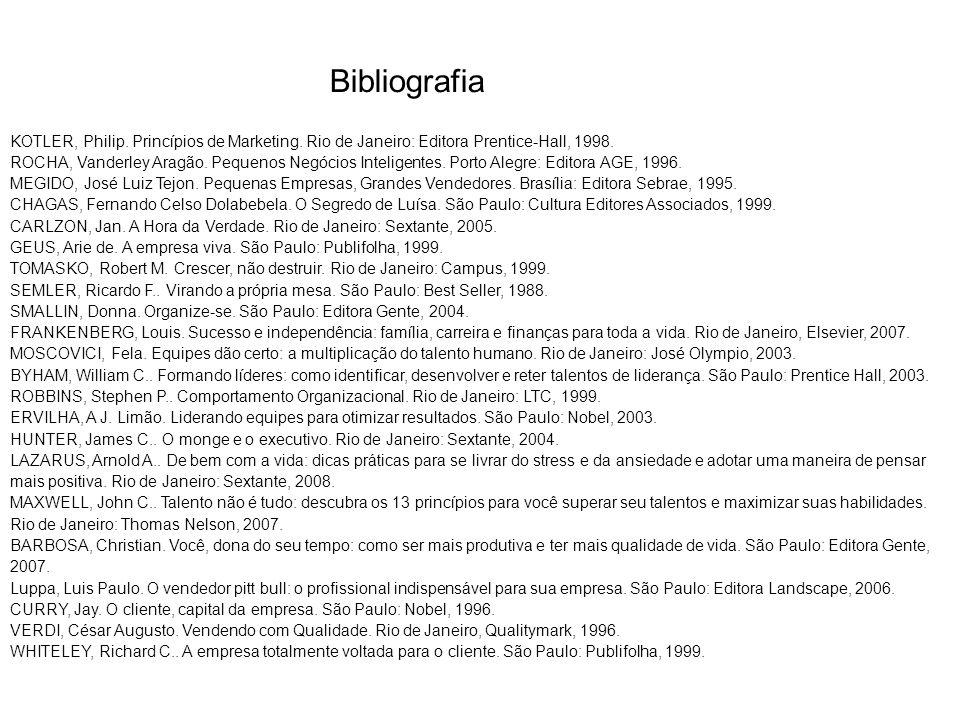 Bibliografia KOTLER, Philip. Princípios de Marketing. Rio de Janeiro: Editora Prentice-Hall, 1998.