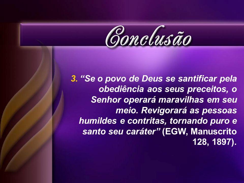 Se o povo de Deus se santificar pela obediência aos seus preceitos, o Senhor operará maravilhas em seu meio.