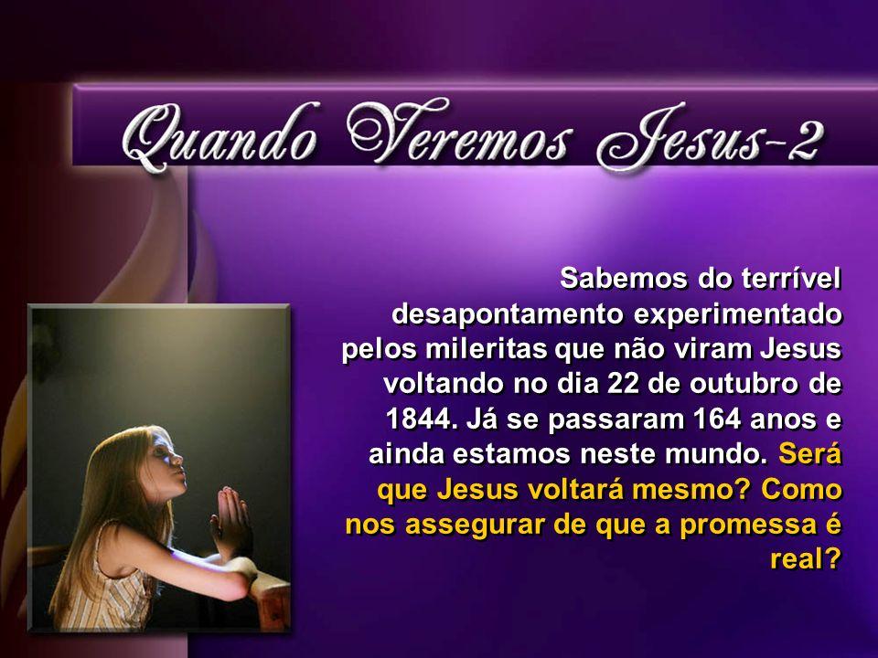 Sabemos do terrível desapontamento experimentado pelos mileritas que não viram Jesus voltando no dia 22 de outubro de 1844.