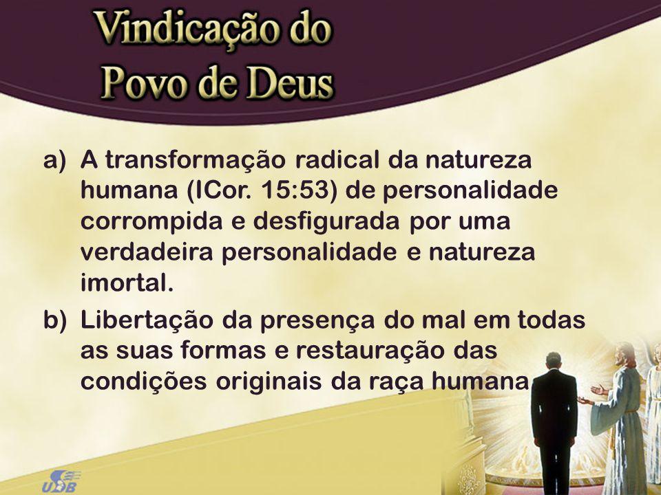A transformação radical da natureza humana (ICor