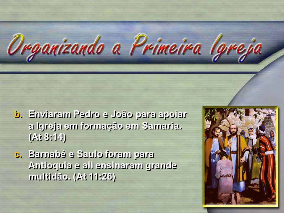 Enviaram Pedro e João para apoiar a Igreja em formação em Samaria