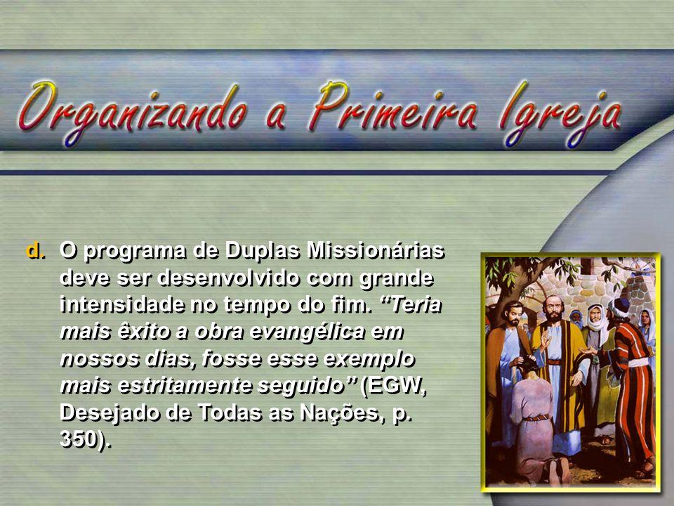 O programa de Duplas Missionárias deve ser desenvolvido com grande intensidade no tempo do fim.