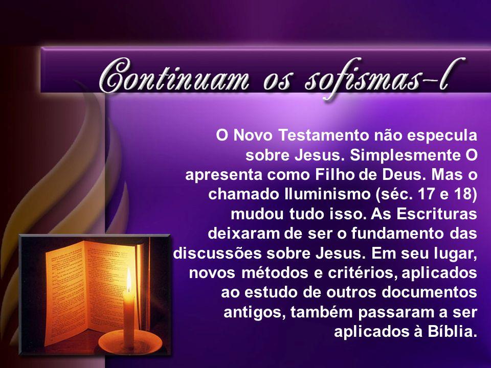 O Novo Testamento não especula sobre Jesus
