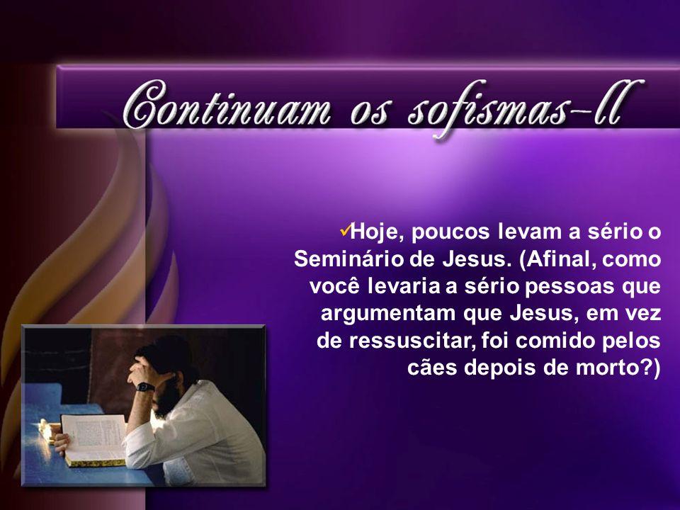 Hoje, poucos levam a sério o Seminário de Jesus