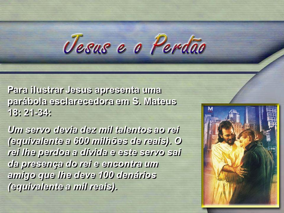 Para ilustrar Jesus apresenta uma parábola esclarecedora em S