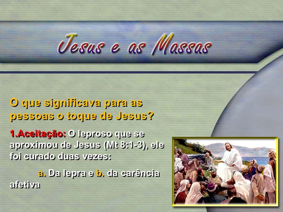O que significava para as pessoas o toque de Jesus