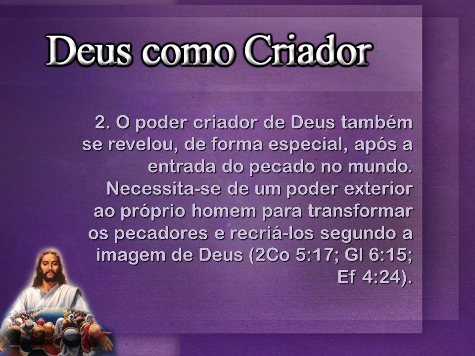 2. O poder criador de Deus também se revelou, de forma especial, após a entrada do pecado no mundo.