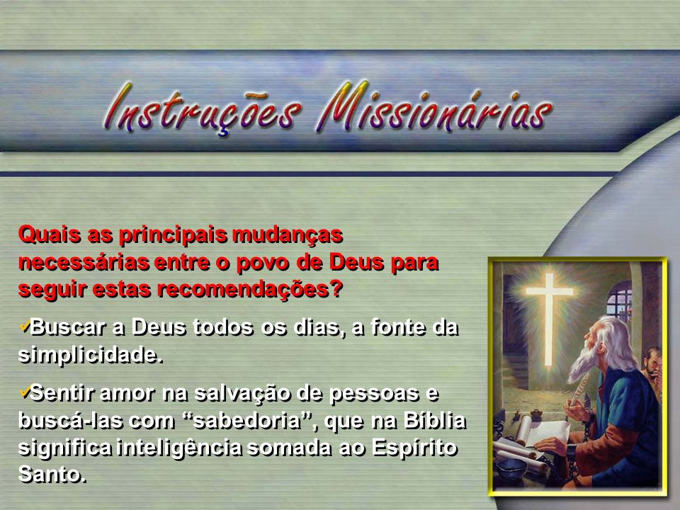 Quais as principais mudanças necessárias entre o povo de Deus para seguir estas recomendações