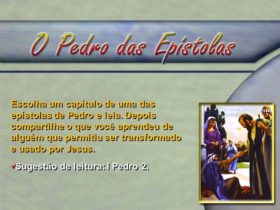 Escolha um capítulo de uma das epístolas de Pedro e leia