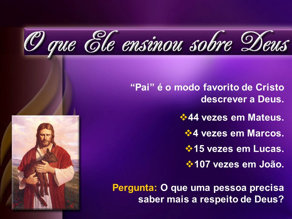 Pai é o modo favorito de Cristo descrever a Deus.