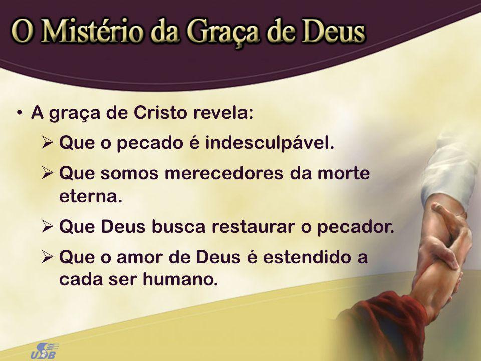 A graça de Cristo revela:
