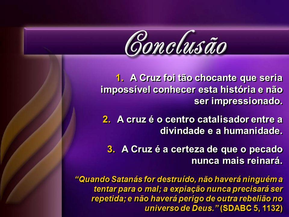 A cruz é o centro catalisador entre a divindade e a humanidade.