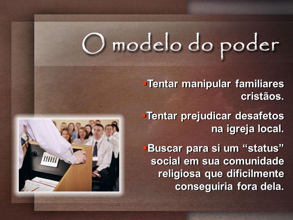 Tentar manipular familiares cristãos.