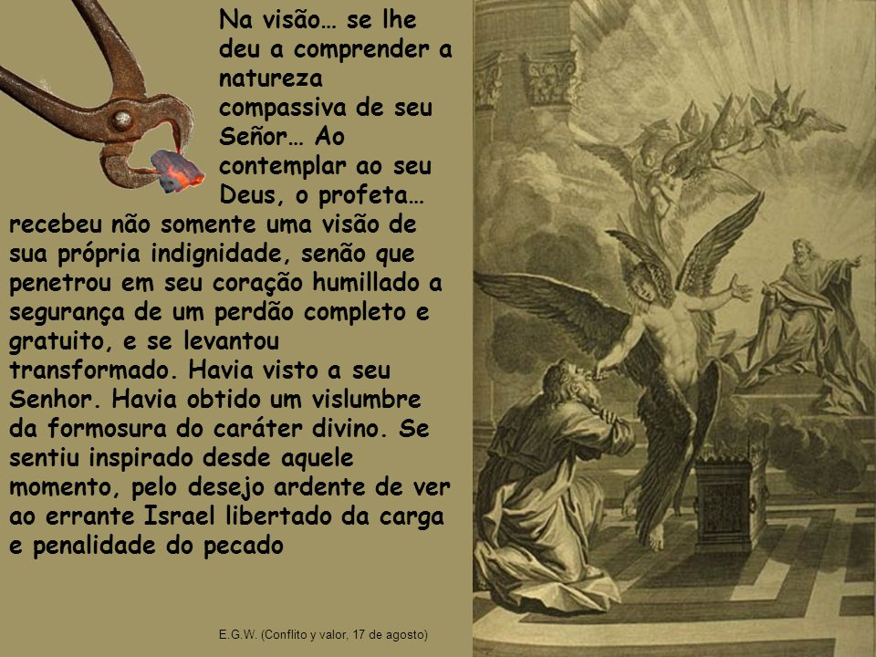 Na visão… se lhe deu a comprender a natureza compassiva de seu Señor… Ao contemplar ao seu Deus, o profeta…