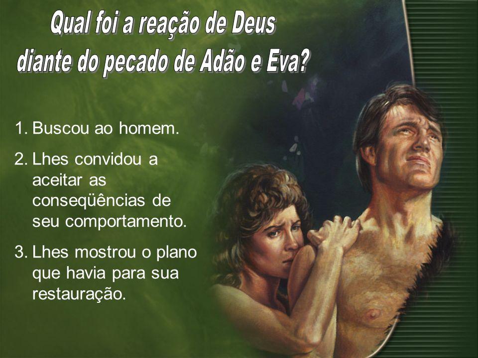 Qual foi a reação de Deus diante do pecado de Adão e Eva