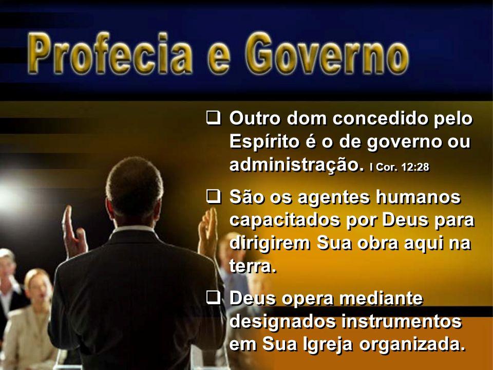Outro dom concedido pelo Espírito é o de governo ou administração