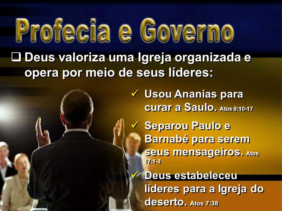 Deus valoriza uma Igreja organizada e opera por meio de seus líderes: