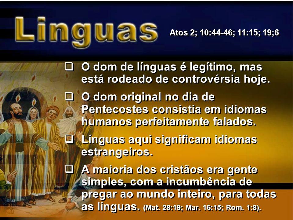 O dom de línguas é legítimo, mas está rodeado de controvérsia hoje.