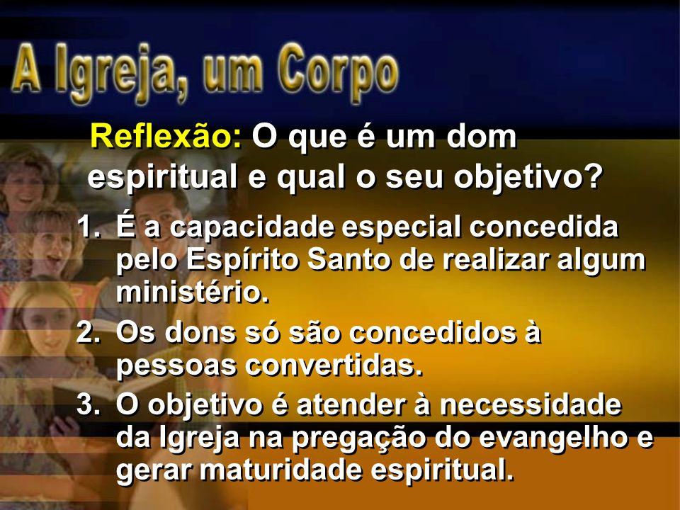 Reflexão: O que é um dom espiritual e qual o seu objetivo