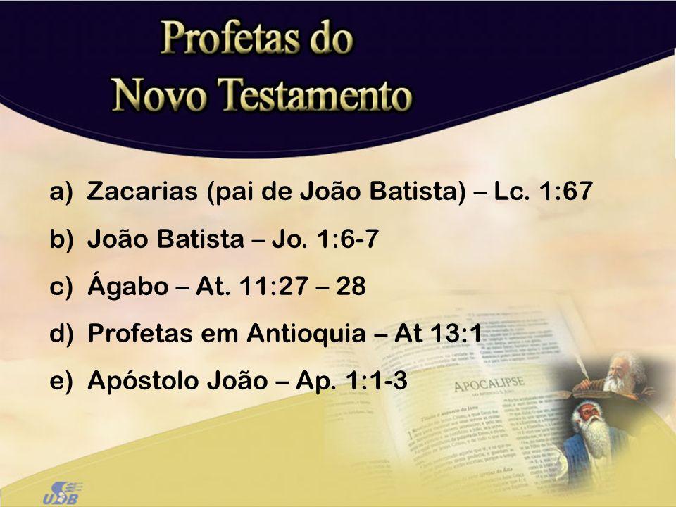 Zacarias (pai de João Batista) – Lc. 1:67