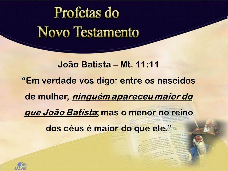 João Batista – Mt. 11:11