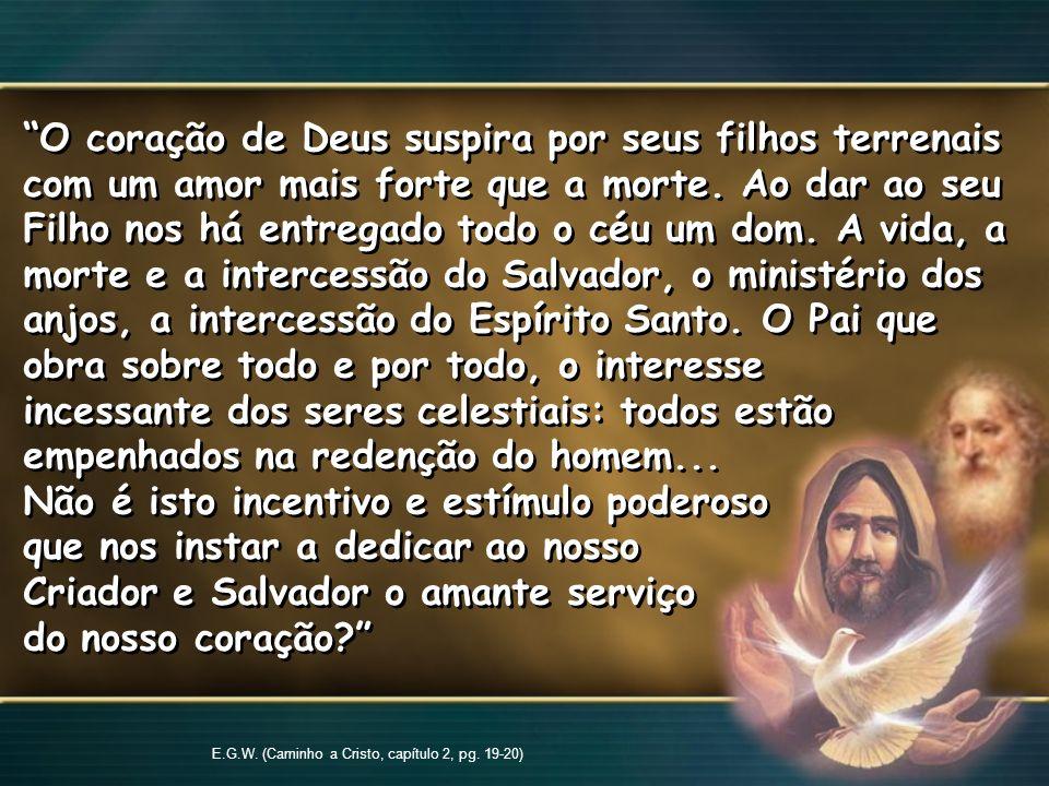 E.G.W. (Caminho a Cristo, capítulo 2, pg. 19-20)