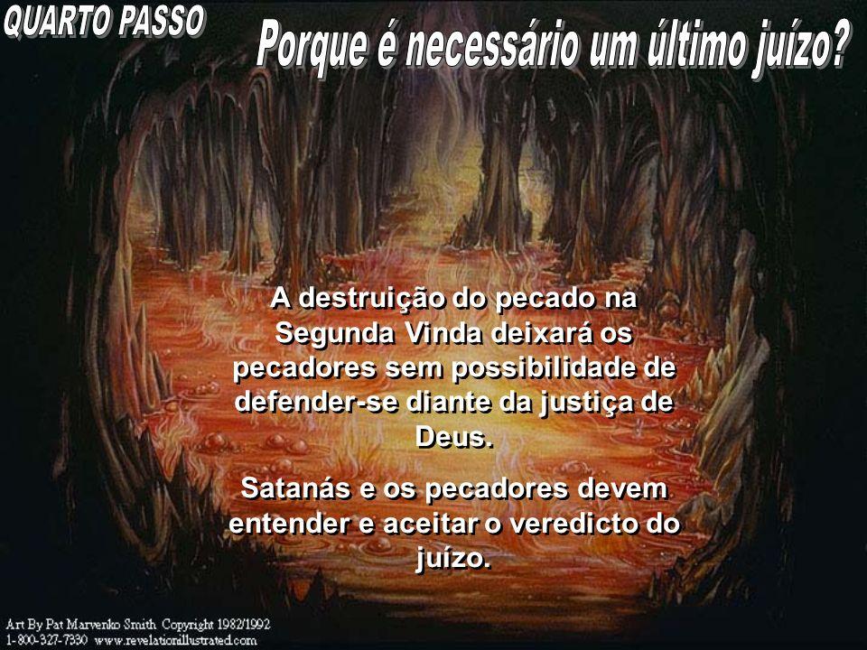 Satanás e os pecadores devem entender e aceitar o veredicto do juízo.