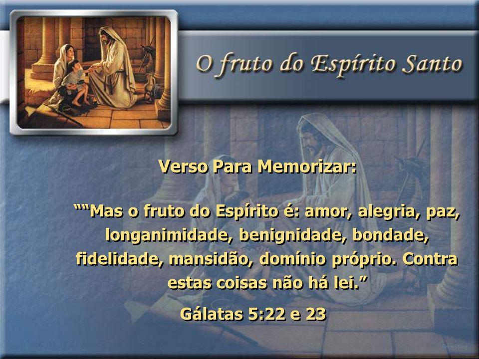 Verso Para Memorizar: Gálatas 5:22 e 23