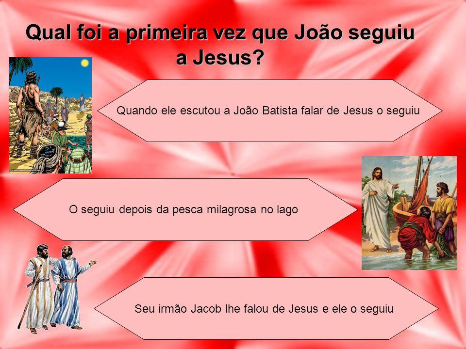 Qual foi a primeira vez que João seguiu a Jesus