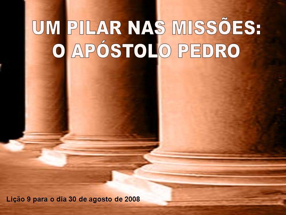 UM PILAR NAS MISSÕES: O APÓSTOLO PEDRO