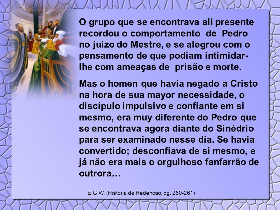 E.G.W. (História da Redenção, pg. 260-261)